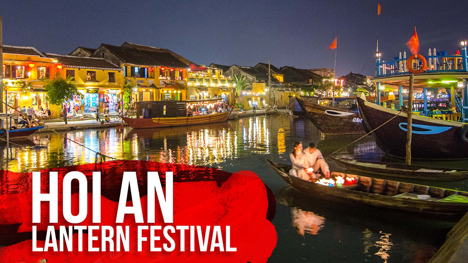6 Things to know about the lantern festival in Hoi An